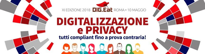 DIG.Eat11 Digitalizzazione e privacy | Roma, 10 maggio2018